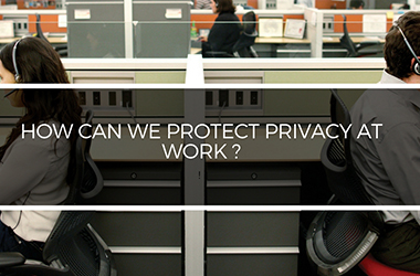 How can we protect privacy at work ?