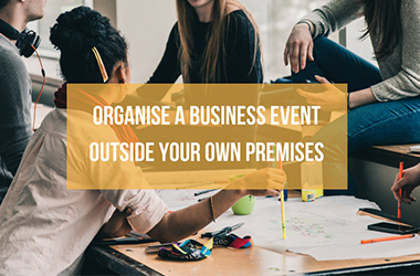 Organise a business event outside your own premises