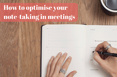 How to optimise your note-taking in meetings