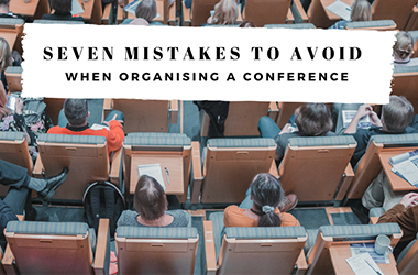 7 mistakes to avoid when organising a conference