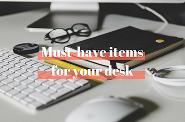 Must-have items for your desk