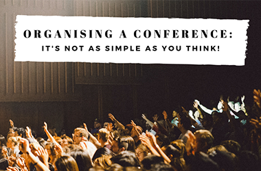 Organising a conference: it's not as simple as you think!