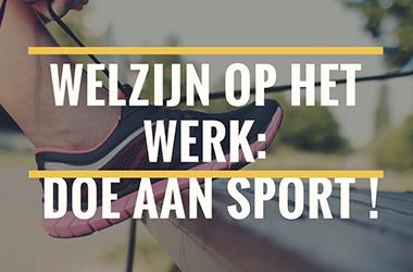 Welzijn op het werk: doe aan sport !