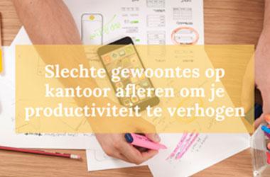 Slechte gewoontes op kantoor afleren om je productiviteit te verhogen