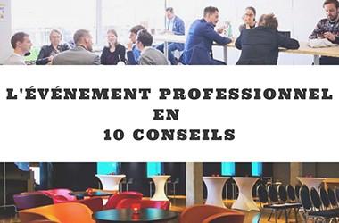 Les 10 choses à faire et à vérifier le jour de votre événement professionnel