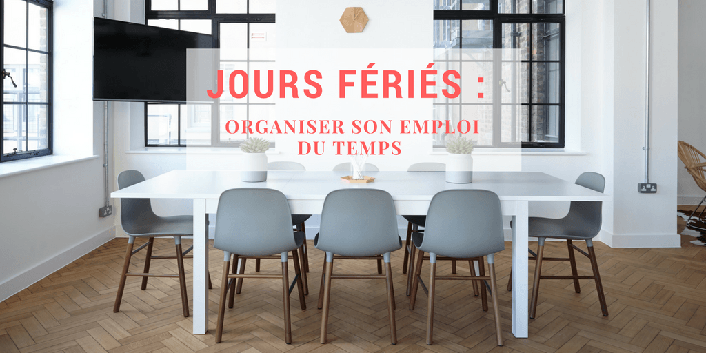 jours f ri s comment organiser son emploi du temps blog bird office. Black Bedroom Furniture Sets. Home Design Ideas