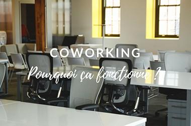 Coworking : pourquoi ça fonctionne