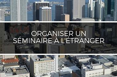 Organiser un séminaire à l'étranger On dit oui !