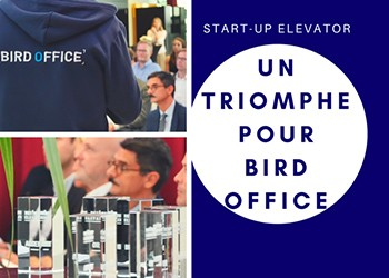Start-Up Elevator 2017 : un triomphe pour Bird Office