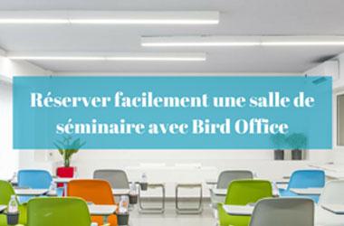 Réserver facilement une salle de séminaire avec Bird Office
