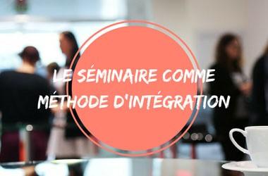 Le séminaire comme méthode d'intégration