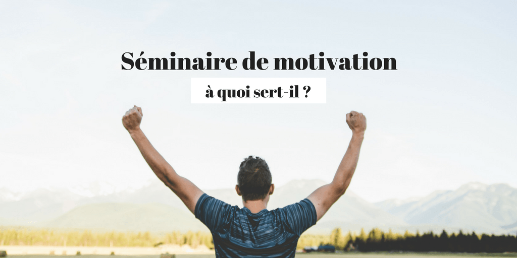 séminaire de motivation