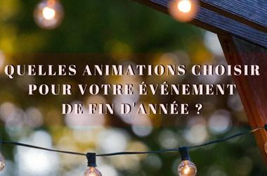 Quelles animations choisir pour votre événement de fin d'année ?