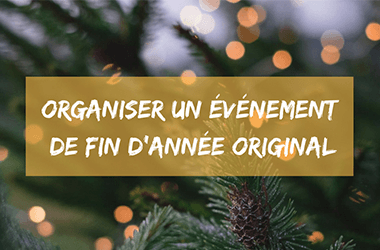 Organiser un évènement de fin d'année original