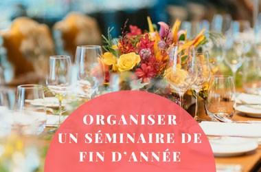 Organiser un séminaire de fin d'année inoubliable
