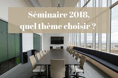 Premier séminaire de 2018, quel thème choisir ?