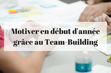 Motiver en début d'année grâce au Team Building