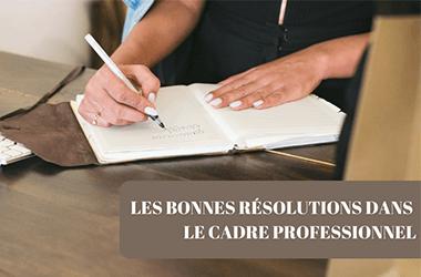 Bonnes résolutions dans le cadre professionnel