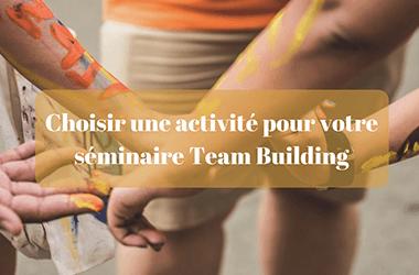 Choisir une activité pour votre séminaireteam building