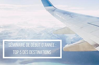 Séminaire de début d'année : Top 5 des destinations !