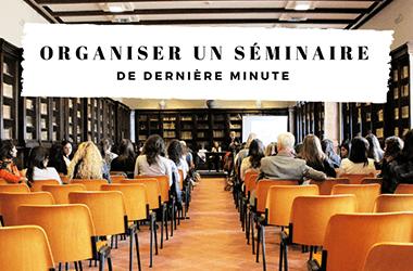 Comment organiser un séminaire à la dernière minute?