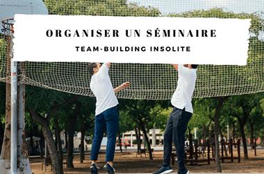 Organiser un séminaire team-building insolite