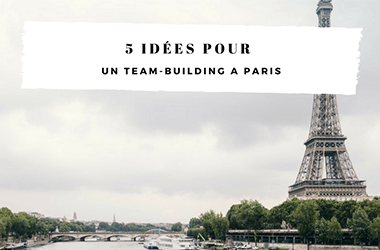 Organiser un team building à Paris