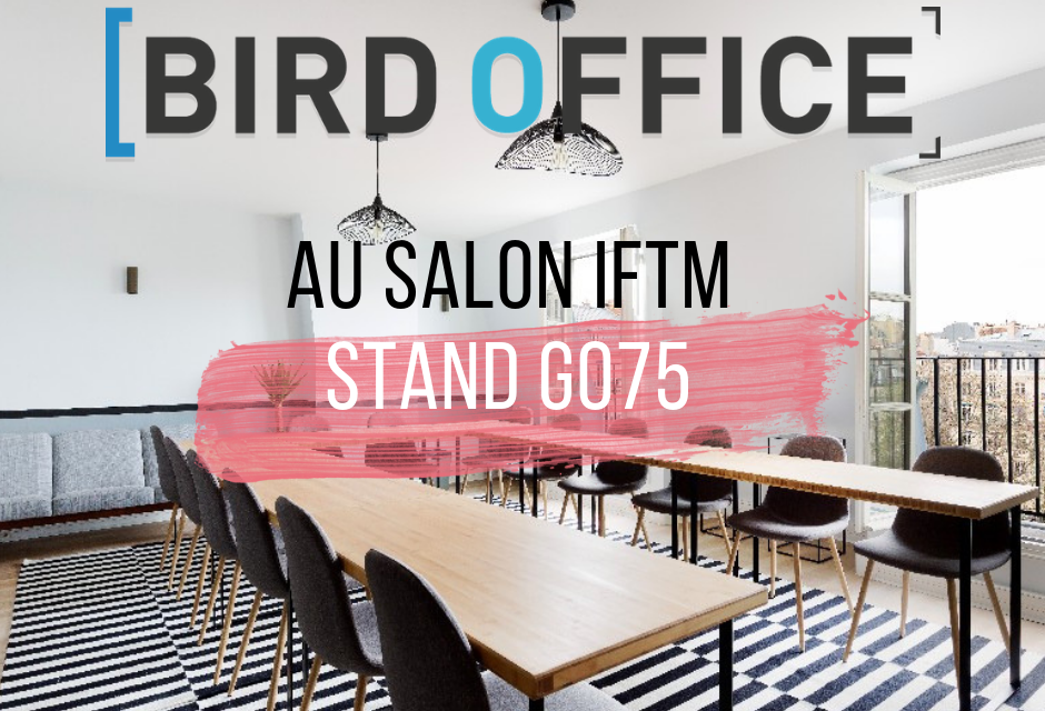 Salon IFTM Top Résa : Bird Office sera dans le club affaires avec les grands acteurs du MICE