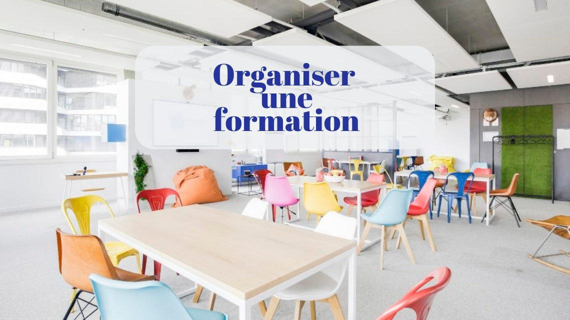 Comment organiser une formation ?