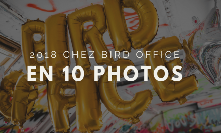 2018 chez Bird Office en 10 photos