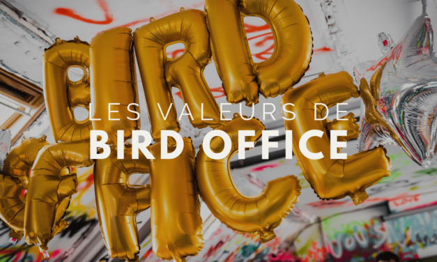 Les valeurs de Bird Office