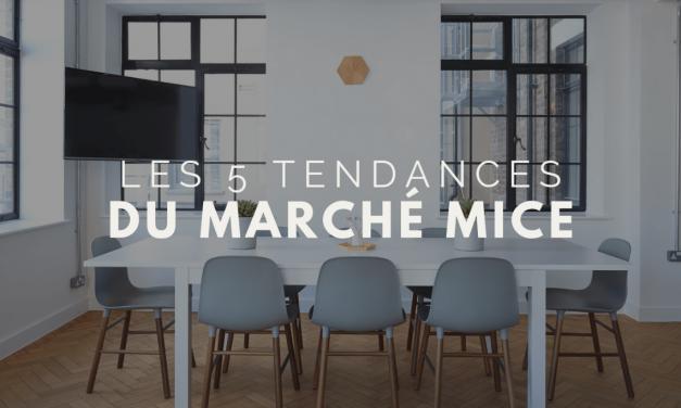 Les 5 tendances du marché des MICE