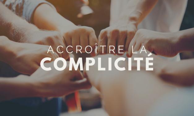 Accroître la complicité entre vos collaborateurs