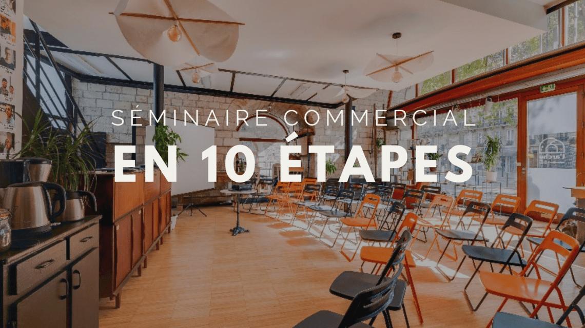 Organiser un séminaire commercial en 10 étapes