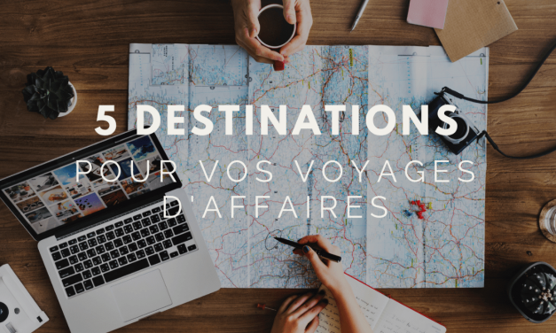 Voyage d'affaires : les 5 destinations prisées des entreprises françaises