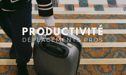 Être productif pendant vos déplacements professionnels, c'est possible !