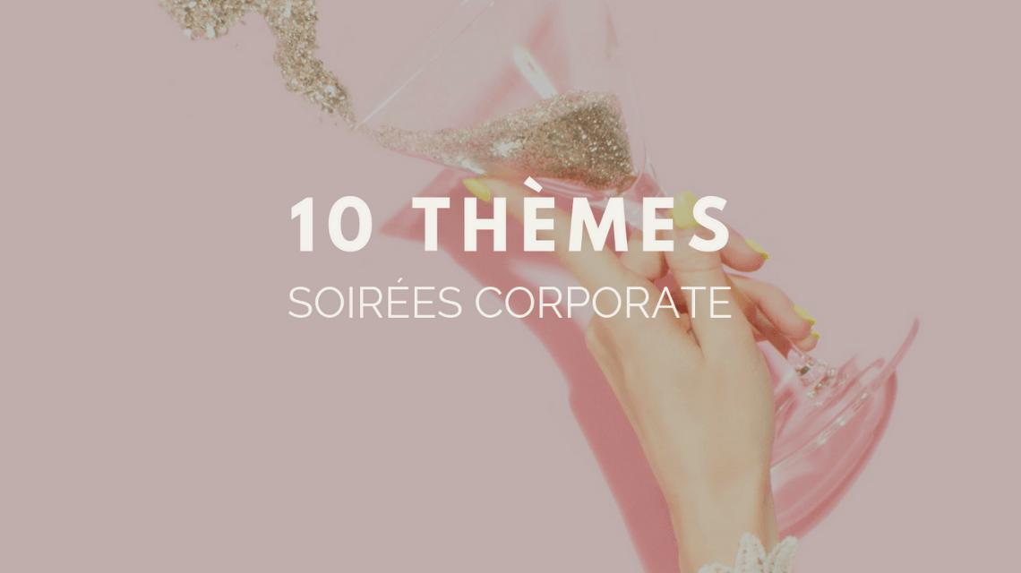 Les 10 meilleurs thèmes pour soirée d'entreprise