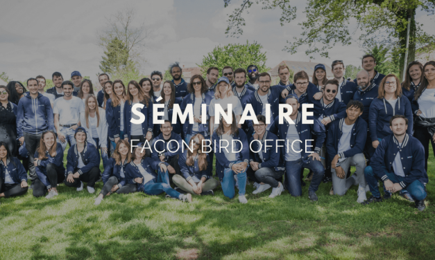 Notre propre séminaire d'entreprise façon Bird Office