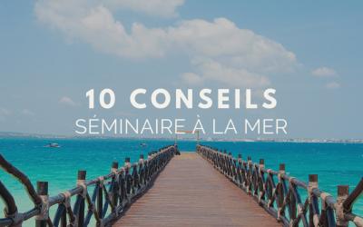 10 conseils pour organiser un séminaire à la mer