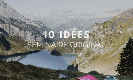 10 idées pour un séminaire d'entreprise original
