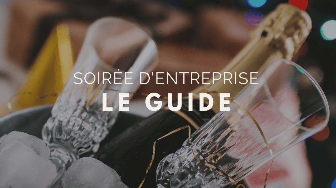 Guide pour organiser une soirée d'entreprise réussie