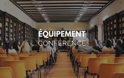 Top 6 des équipements indispensables pour une conférence