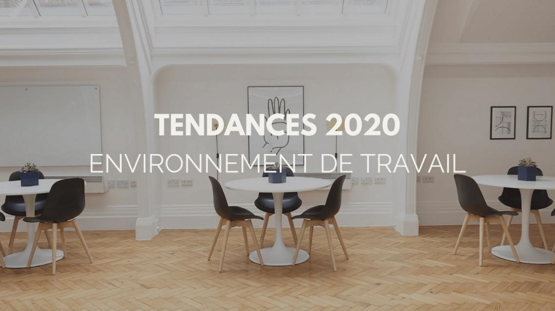 Tendances 2020 de l'environnement de travail