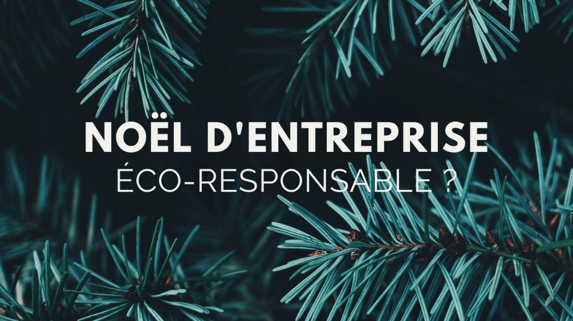 Noël d'entreprise: place à l'événement écoresponsable!