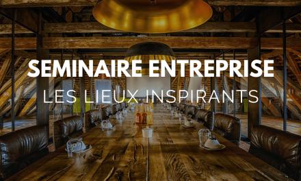 Séminaire d'entreprise : les lieux les plus inspirants