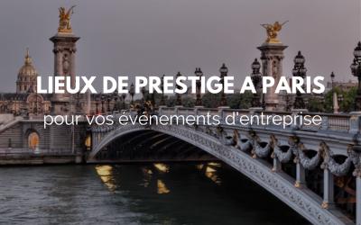 Lieux de prestige à Paris