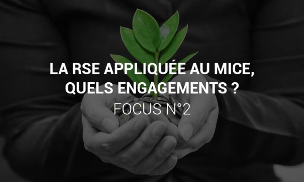 La RSE appliquée au MICE, quels engagements ? – Focus n° 2