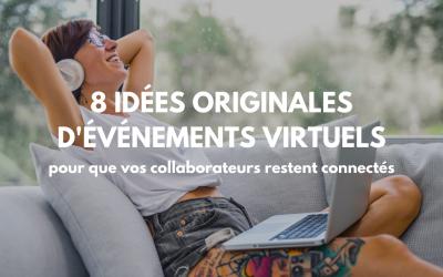 8 idées originales d'événements virtuels pour que vos collaborateurs restent connectés