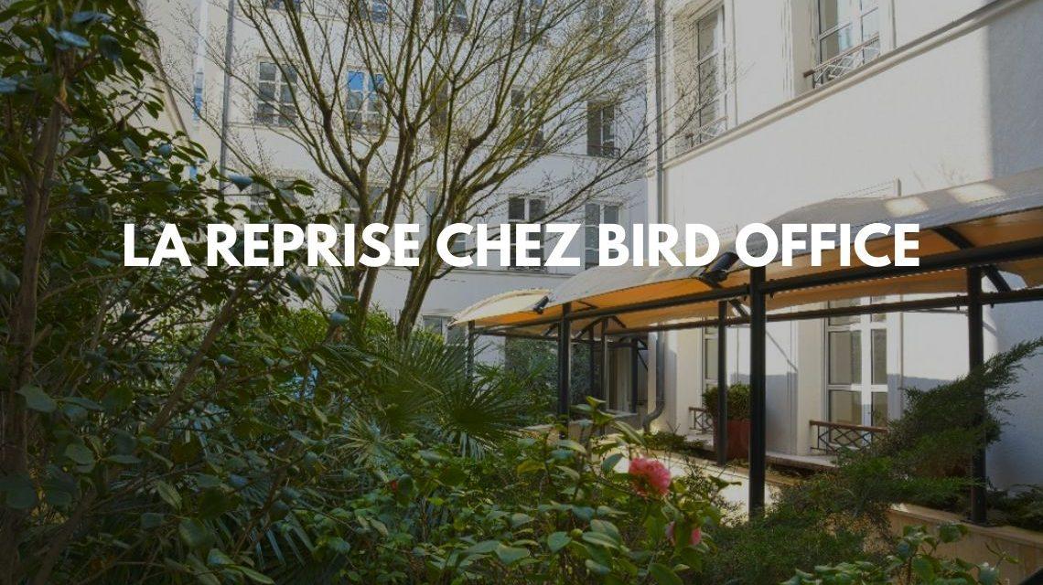 La reprise chez Bird Office