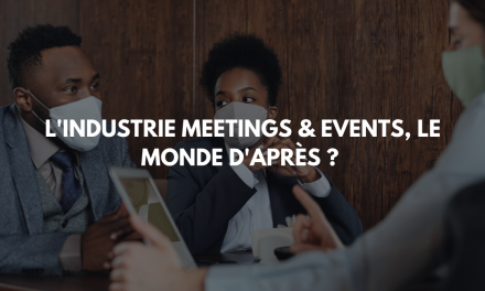 « L'industrie Meetings & Events, le monde d'après ? »,  la vision de Bird Office